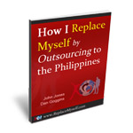 How I Replace Myself By Outsourcing To The Philippines